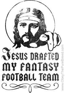 Jesus Drafted My Fantasy Football Team