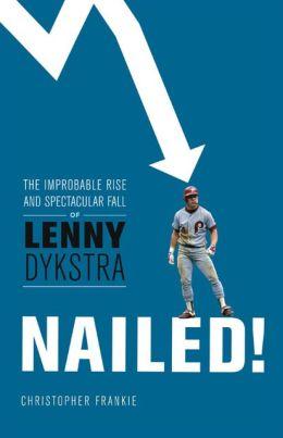 Lenny Dykstra NAILED